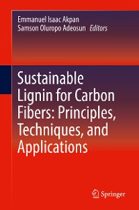 Cover Sustainable Lignin for Carbon Fibers: Principles, Techniques, and Applications