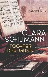 Cover Clara Schumann – Tochter der Musik