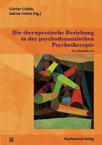 Cover Die therapeutische Beziehung in der psychodynamischen Psychotherapie