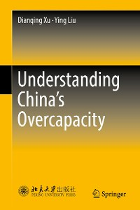 Cover Understanding China's  Overcapacity
