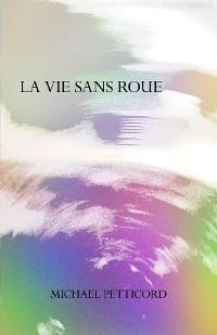 Cover La Vie Sans Roue