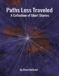 Cover Paths Less Traveled - A Collection of Short Stories