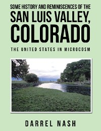 Cover Some History and Reminiscences of the San Luis Valley, Colorado