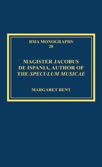 Cover Magister Jacobus de Ispania, Author of the Speculum musicae