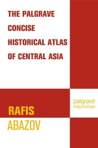 Cover Palgrave Concise Historical Atlas of Central Asia