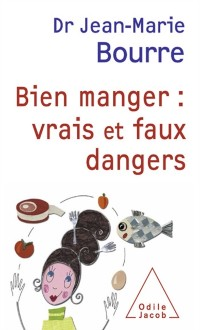 Cover Bien manger : vrais et faux dangers
