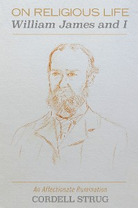 Cover On Religious Life: William James and I