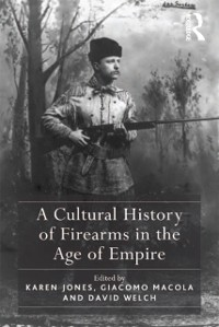 Cover Cultural History of Firearms in the Age of Empire