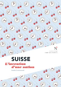 Cover Suisse : L'invention d'une nation