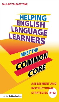 Cover Helping English Language Learners Meet the Common Core