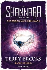 Cover Die Shannara-Chroniken: Die Erben von Shannara 3 - Elfenkönigin
