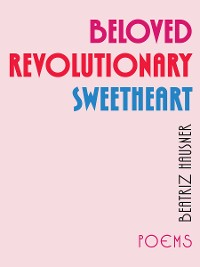 Cover Beloved Revolutionary Sweetheart