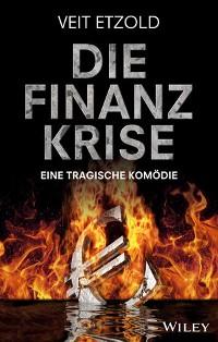 Cover Die Finanzkrise - Eine tragische Komödie
