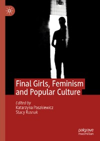 Cover Final Girls, Feminism and Popular Culture