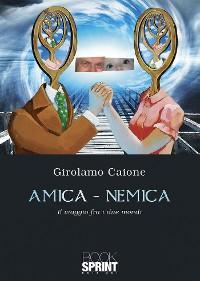 Cover Amica-nemica - Il viaggio fra i due mondi