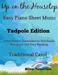 Cover Up On the House Top Easy Piano Sheet Music Tadpole Edition