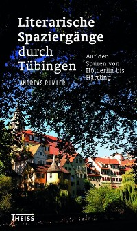 Cover Literarische Spaziergänge durch Tübingen