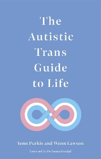Cover The Autistic Trans Guide to Life
