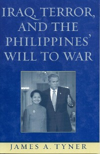 Cover Iraq, Terror, and the Philippines' Will to War