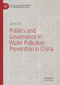 Cover Politics and Governance in Water Pollution Prevention in China