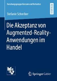 Cover Die Akzeptanz von Augmented-Reality-Anwendungen im Handel