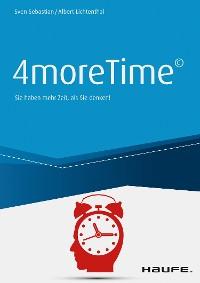 Cover 4moreTime© - Sie haben mehr Zeit, als Sie denken!