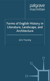 Cover Forms of English History in Literature, Landscape, and Architecture