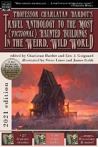 Cover Professor Charlatan Bardot's Travel Anthology to the Most (Fictional) Haunted Buildings in the Weird, Wild World