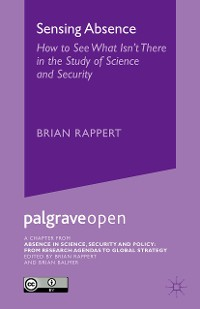 Cover Sensing Absence: How to See What Isn't There in the Study of Science and Security