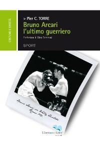 Cover Bruno Arcari - l´ultimo guerriero