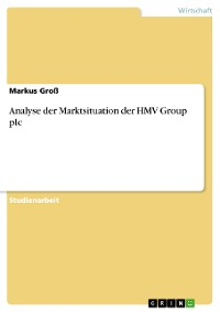 Cover Analyse der Marktsituation der HMV Group plc