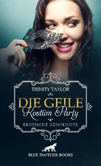 Cover Die geile Kostüm Party | Erotische Geschichte