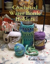 Cover Crocheted Water Bottle Holders