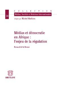 Cover Médias et démocratie en Afrique : l'enjeu de la régulation