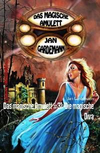 Cover Das magische Amulett #31: Die magische Diva