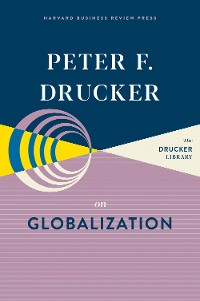 Cover Peter F. Drucker on Globalization