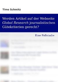 Cover Werden Artikel auf der Webseite Global Research journalistischen Gütekriterien gerecht? – Eine Fallstudie