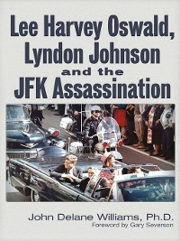 Cover Lee Harvey Oswald, Lyndon Johnson & the JFK Assassination