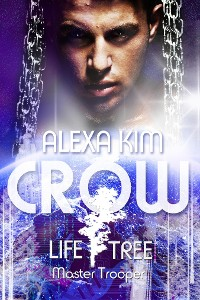 Cover Crow (Life Tree - Master Trooper) Book 2