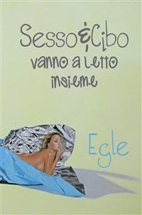 Cover Sesso e Cibo vanno a letto insieme