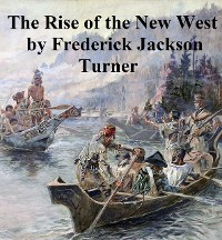 Cover The Rise of the New West 1819-1829