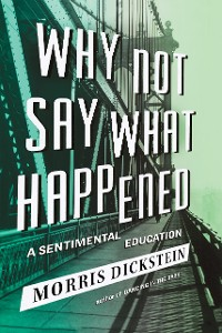 Cover Why Not Say What Happened: A Sentimental Education
