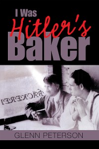 Cover I Was Hitler's Baker