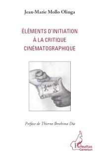 Cover Elements d'initiation a la critique cinematographique