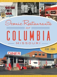 Cover Iconic Restaurants of Columbia, Missouri