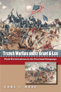Cover Trench Warfare under Grant and Lee