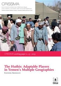 Cover The Huthis: Adaptable Players in Yemen's Multiple Geographies