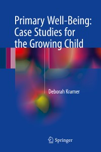 Cover Primary Well-Being: Case Studies for the Growing Child
