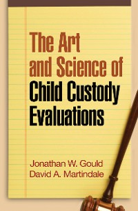 Cover The Art and Science of Child Custody Evaluations
