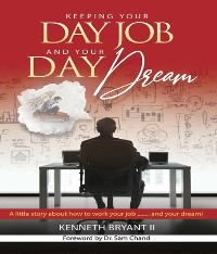 Cover Keeping Your Day Job and Your Day Dream